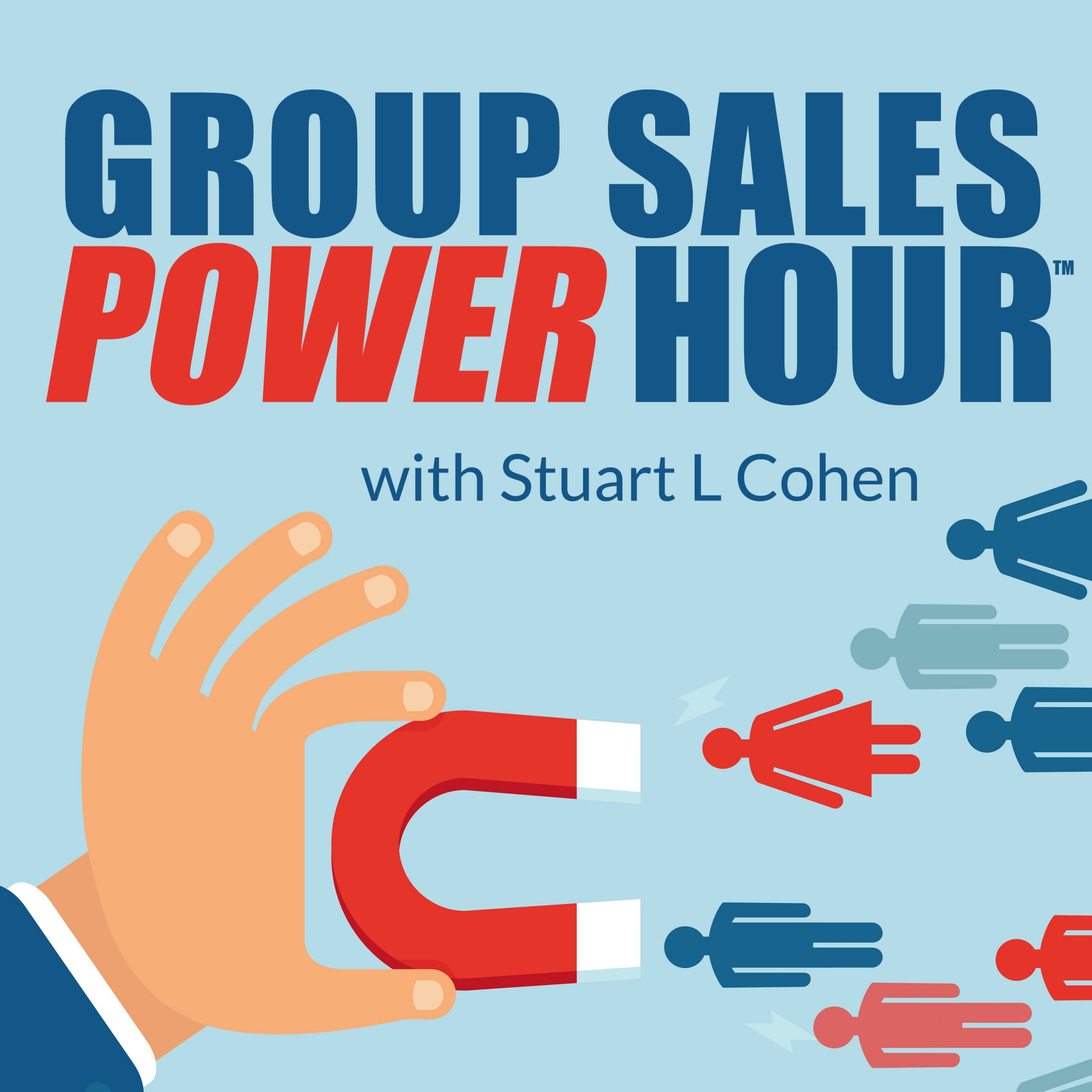 Group Sales Power Hour: Excellence Building Bigger Resort & Hotel Groups with Dan Miller