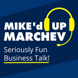 Miked Up Marchev: Are You Chasing The Nose of Your Business Enterprise?